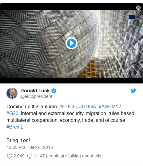 Twitter post by @eucopresident: Coming up this autumn  #EUCO, #UNGA, #ASEM12, #G20, internal and external security, migration, rules-based multilateral cooperation, economy, trade, and of course #Brexit.Bring it on!