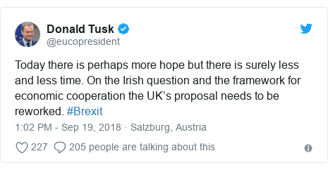 Twitter post by @eucopresident: Today there is perhaps more hope but there is surely less and less time. On the Irish question and the framework for economic cooperation the UK's proposal needs to be reworked. #Brexit