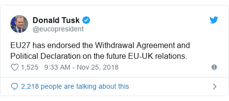 Twitter waxaa daabacay @eucopresident: EU27 has endorsed the Withdrawal Agreement and Political Declaration on the future EU-UK relations.