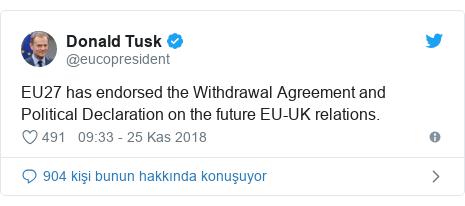 @eucopresident tarafından yapılan Twitter paylaşımı: EU27 has endorsed the Withdrawal Agreement and Political Declaration on the future EU-UK relations.
