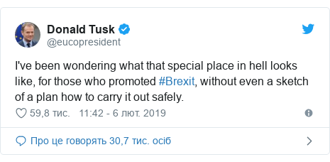 Twitter допис, автор: @eucopresident: I've been wondering what that special place in hell looks like, for those who promoted #Brexit, without even a sketch of a plan how to carry it out safely.
