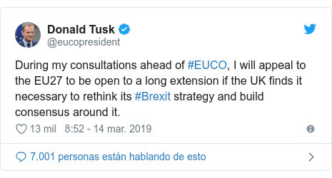 Publicación de Twitter por @eucopresident: During my consultations ahead of #EUCO, I will appeal to the EU27 to be open to a long extension if the UK finds it necessary to rethink its #Brexit strategy and build consensus around it.