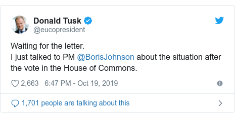 Twitter post by @eucopresident: Waiting for the letter.I just talked to PM @BorisJohnson about the situation after the vote in the House of Commons.