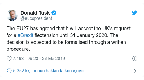 @eucopresident tarafından yapılan Twitter paylaşımı: The EU27 has agreed that it will accept the UK's request for a #Brexit flextension until 31 January 2020. The decision is expected to be formalised through a written procedure.