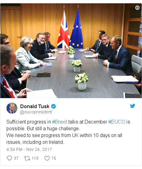Twitter post by @eucopresident: Sufficient progress in #Brexit talks at December #EUCO is possible. But still a huge challenge.We need to see progress from UK within 10 days on all issues, including on Ireland.