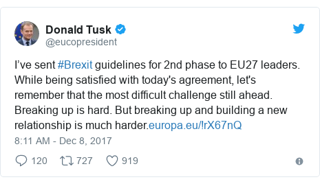 Twitter post by @eucopresident: I've sent #Brexit guidelines for 2nd phase to EU27 leaders. While being satisfied with today's agreement, let's remember that the most difficult challenge still ahead.  Breaking up is hard. But breaking up and building a new relationship is much harder.