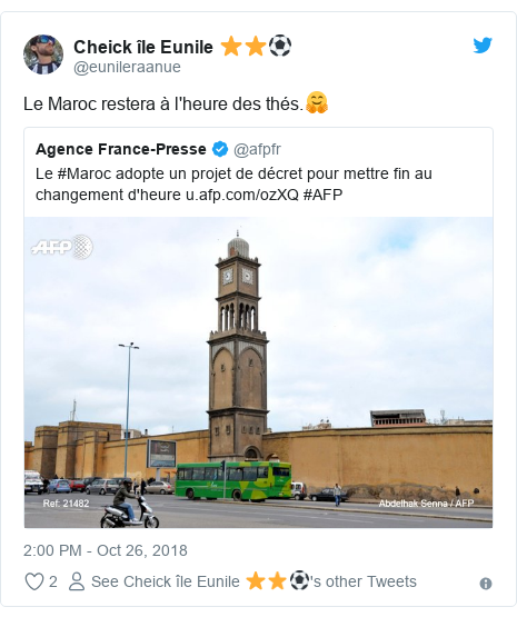 Twitter post by @eunileraanue: Le Maroc restera à l'heure des thés.🤗