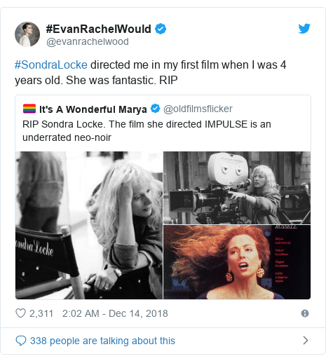 Twitter post by @evanrachelwood: #SondraLocke directed me in my first film when I was 4 years old. She was fantastic. RIP