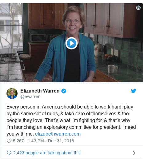 Twitter post by @ewarren: Every person in America should be able to work hard, play by the same set of rules, & take care of themselves & the people they love. That's what I'm fighting for, & that's why I'm launching an exploratory committee for president. I need you with me