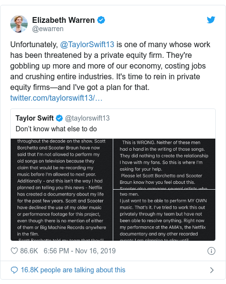 Twitter post by @ewarren: Unfortunately, @TaylorSwift13 is one of many whose work has been threatened by a private equity firm. They're gobbling up more and more of our economy, costing jobs and crushing entire industries. It's time to rein in private equity firms—and I've got a plan for that.