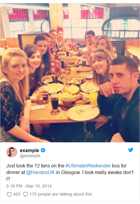 Twitter post by @example: Just took the 12 fans on the #UltimateWeekender bus for dinner at @NandosUK in Glasgow. I look really awake don't I?