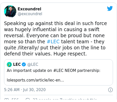 Twitter post by @excoundrel: Speaking up against this deal in such force was hugely influential in causing a swift reversal. Everyone can be proud but none more so than the #LEC talent team - they quite /literally/ put their jobs on the line to defend their values. Huge respect.