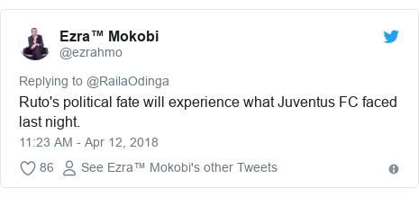Ujumbe wa Twitter wa @ezrahmo: Ruto's political fate will experience what Juventus FC faced last night.