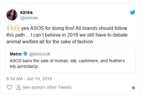 Twitter post by @ezreaa: 🙌🏼🙌🏼 yes ASOS for doing this! All brands should follow this path ... I can't believe in 2018 we still have to debate animal welfare all for the sake of fashion