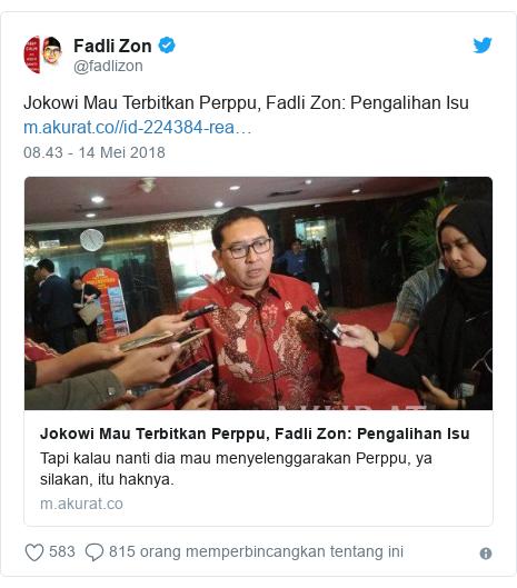 Twitter pesan oleh @fadlizon: Jokowi Mau Terbitkan Perppu, Fadli Zon  Pengalihan Isu