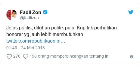 Twitter pesan oleh @fadlizon: Jelas politis, ditahun politik pula. Knp tak perhatikan honorer yg jauh lebih membutuhkan.