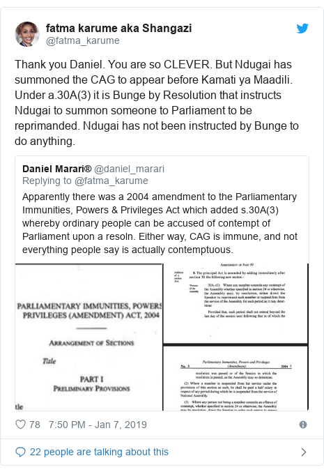 Ujumbe wa Twitter wa @fatma_karume: Thank you Daniel. You are so CLEVER. But Ndugai has summoned the CAG to appear before Kamati ya Maadili. Under a.30A(3) it is Bunge by Resolution that instructs Ndugai to summon someone to Parliament to be reprimanded. Ndugai has not been instructed by Bunge to do anything.