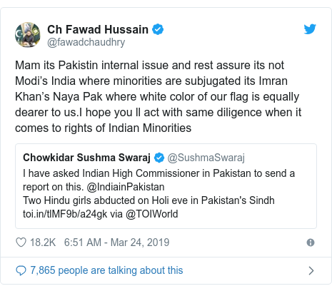 Twitter post by @fawadchaudhry: Mam its Pakistin internal issue and rest assure its not Modi's India where minorities are subjugated its Imran Khan's Naya Pak where white color of our flag is equally dearer to us.I hope you ll act with same diligence when it comes to rights of Indian Minorities