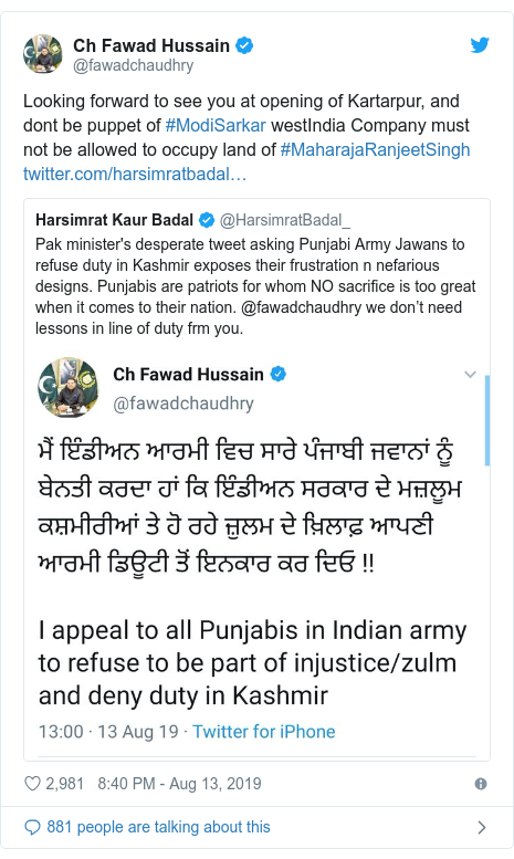 Twitter post by @fawadchaudhry: Looking forward to see you at opening of Kartarpur, and dont be puppet of #ModiSarkar westIndia Company must not be allowed to occupy land of #MaharajaRanjeetSingh