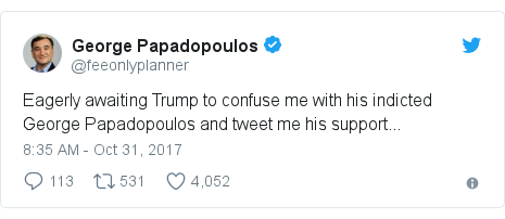 Twitter post by @feeonlyplanner: Eagerly awaiting Trump to confuse me with his indicted George Papadopoulos and tweet me his support...