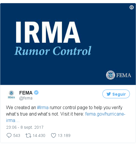 Publicación de Twitter por @fema: We created an #Irma rumor control page to help you verify what's true and what's not. Visit it here  https //t.co/nnXuF8Q7E8 pic.twitter.com/ypNwNRlOM0
