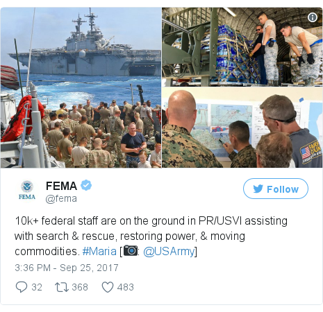 Twitter post by @fema: 10k+ federal staff are on the ground in PR/USVI assisting with search & rescue, restoring power, & moving commodities. #Maria [📷  @USArmy] pic.twitter.com/8mbThIzD7T