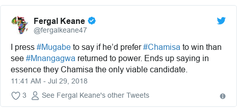 Twitter post by @fergalkeane47: I press #Mugabe to say if he'd prefer #Chamisa to win than see #Mnangagwa returned to power. Ends up saying in essence they Chamisa the only viable candidate.