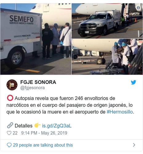 Twitter post by @fgjesonora: ⭕️ Autopsia revela que fueron 246 envoltorios de narcóticos en el cuerpo del pasajero de origen japonés, lo que le ocasionó la muere en el aeropuerto de #Hermosillo. 🔗 Detalles 👉