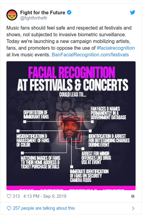 Twitter post by @fightfortheftr: Music fans should feel safe and respected at festivals and shows, not subjected to invasive biometric surveillance.  Today we're launching a new campaign mobilizing artists, fans, and promoters to oppose the use of #facialrecognition at live music events.