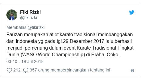 Twitter pesan oleh @fikirizki: Fauzan merupakan atlet karate tradisional membanggakan dari Indonesia yg pada tgl.29 Desember 2017 lalu berhasil menjadi pemenang dalam event Karate Tradisional Tingkat Dunia (WASO World Championship) di Praha, Ceko.