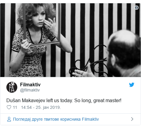 Twitter post by @filmaktiv: Dušan Makavejev left us today. So long, great master!