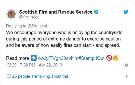 Twitter post by @fire_scot: We encourage everyone who is enjoying the countryside during this period of extreme danger to exercise caution and be aware of how easily fires can start - and spread.Read more ➡️ #StampItOut 🚫🔥