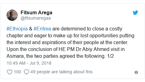 Twitter post by @fitsumaregaa: #Ethiopia & #Eritrea are determined to close a costly chapter and eager to make up for lost opportunities putting the interest and aspirations of their people at the center. Upon the conclusion of HE PM Dr Abiy Ahmed visit in Asmara, the two parties agreed the following. 1/2