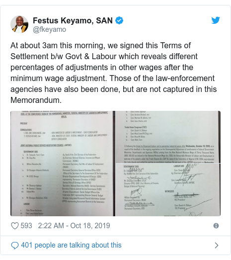 Twitter post by @fkeyamo: At about 3am this morning, we signed this Terms of Settlement b/w Govt & Labour which reveals different percentages of adjustments in other wages after the minimum wage adjustment. Those of the law-enforcement agencies have also been done, but are not captured in this Memorandum.