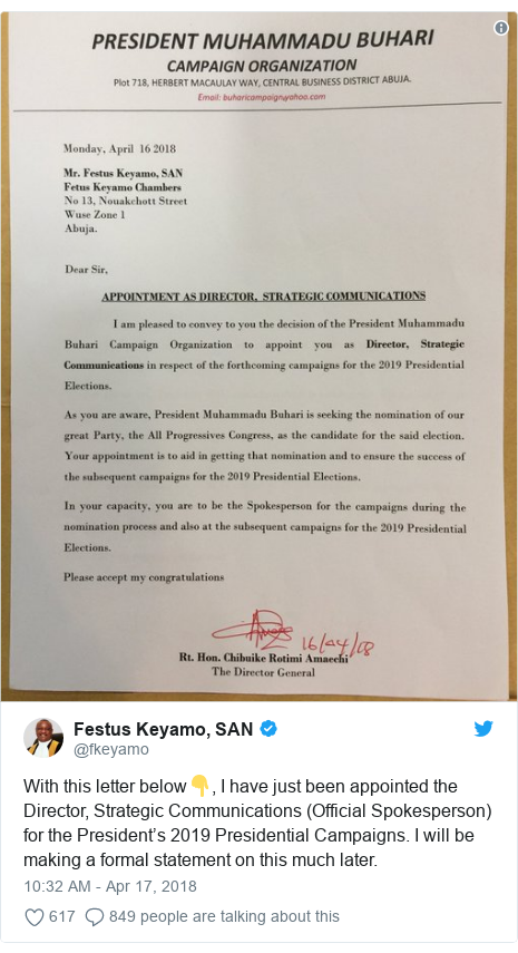 Twitter post by @fkeyamo: With this letter below👇, I have just been appointed the Director, Strategic Communications (Official Spokesperson) for the President's 2019 Presidential Campaigns. I will be making a formal statement on this much later.