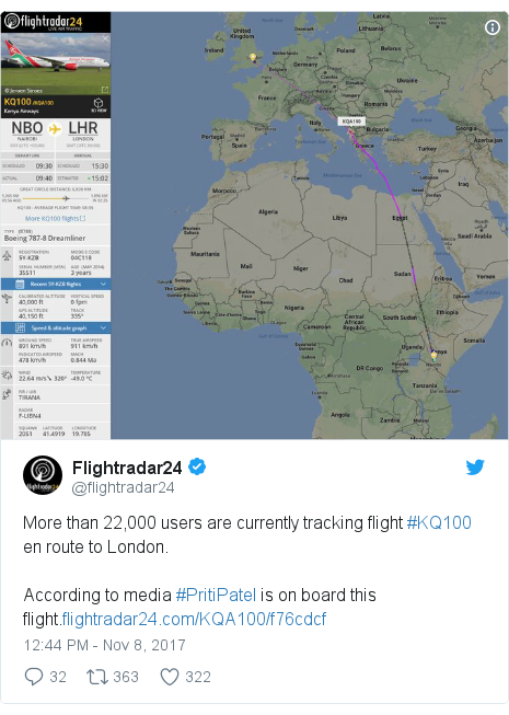 Twitter post by @flightradar24: More than 22,000 users are currently tracking flight #KQ100 en route to London.According to media #PritiPatel is on board this flight.