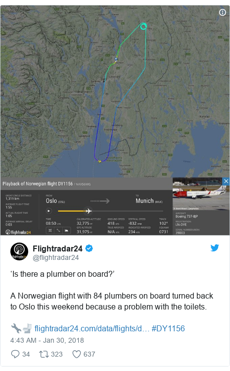 Twitter post by @flightradar24: 'Is there a plumber on board?'A Norwegian flight with 84 plumbers on board turned back to Oslo this weekend because a problem with the toilets.🔧🚽  #DY1156