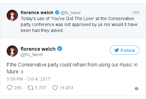 Twitter post by @flo_tweet: If the Conservative party could refrain from using our music in future. x