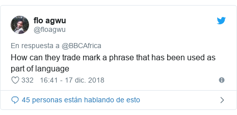 Publicación de Twitter por @floagwu: How can they trade mark a phrase that has been used as part of language
