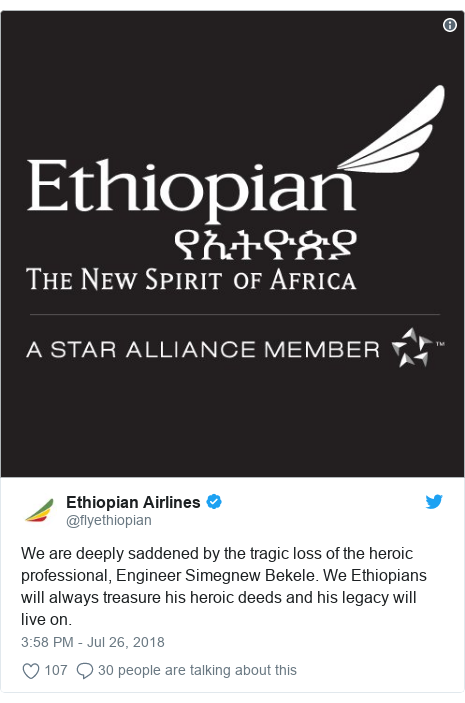 Twitter post by @flyethiopian: We are deeply saddened by the tragic loss of the heroic professional, Engineer Simegnew Bekele. We Ethiopians will always treasure his heroic deeds and his legacy will live on.