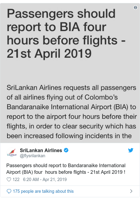 Twitter හි @flysrilankan කළ පළකිරීම: Passengers should report to Bandaranaike International Airport (BIA) four  hours before flights - 21st April 2019 !