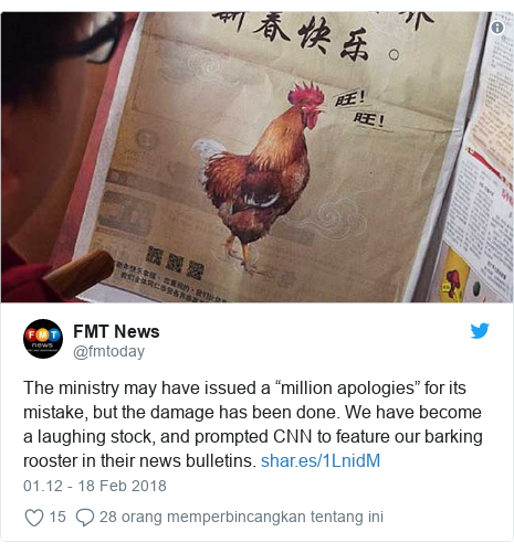 "Twitter pesan oleh @fmtoday: The ministry may have issued a ""million apologies"" for its mistake, but the damage has been done. We have become a laughing stock, and prompted CNN to feature our barking rooster in their news bulletins."