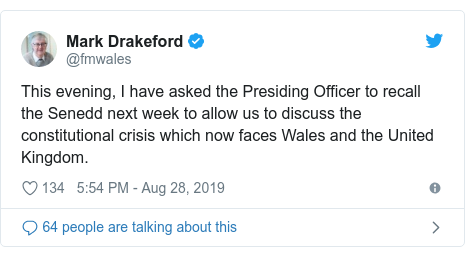 Twitter post by @fmwales: This evening, I have asked the Presiding Officer to recall the Senedd next week to allow us to discuss the constitutional crisis which now faces Wales and the United Kingdom.