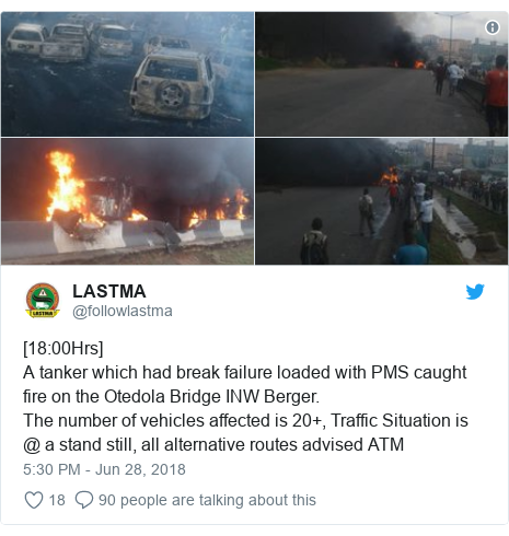 Twitter post by @followlastma: [18 00Hrs] A tanker which had break failure loaded with PMS caught fire on the Otedola Bridge INW Berger.The number of vehicles affected is 20+, Traffic Situation is @ a stand still, all alternative routes advised ATM