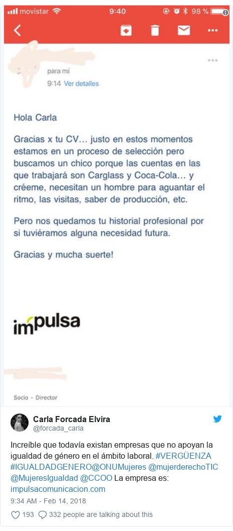 Twitter post by @forcada_carla: Increíble que todavía existan empresas que no apoyan la igualdad de género en el ámbito laboral. #VERGÜENZA #IGUALDADGENERO@ONUMujeres @mujerderechoTIC @MujeresIgualdad @CCOO La empresa es