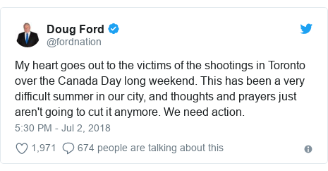 Twitter post by @fordnation: My heart goes out to the victims of the shootings in Toronto over the Canada Day long weekend. This has been a very difficult summer in our city, and thoughts and prayers just aren't going to cut it anymore. We need action.