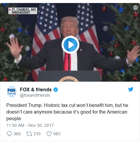 Twitter post by @foxandfriends: President Trump  Historic tax cut won't benefit him, but he doesn't care anymore because it's good for the American people