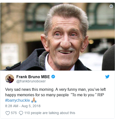 """Twitter post by @frankbrunoboxer: Very sad news this morning. A very funny man, you've left happy memories for so many people  """"To me to you """" RIP #barrychuckle 🙏🏽"""