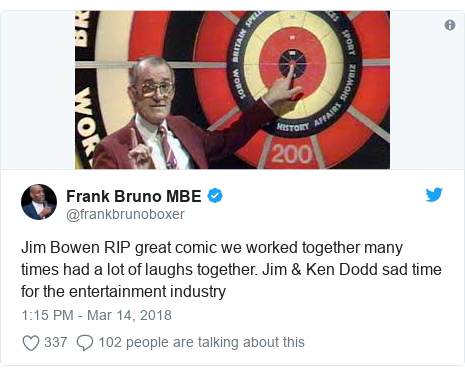 Twitter post by @frankbrunoboxer: Jim Bowen RIP great comic we worked together many times had a lot of laughs together. Jim & Ken Dodd sad time for the entertainment industry