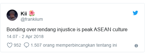 Twitter pesan oleh @frankiium: Bonding over rendang injustice is peak ASEAN culture